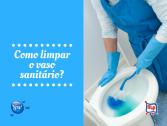 Como limpar o vaso sanitário?