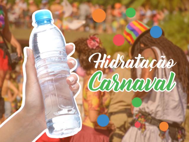 Hidratação no Carnaval!