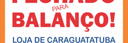 Loja de Caraguá estará fechada para balanço!