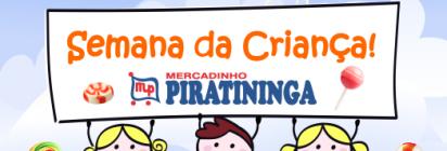Semana da Criança é no Mercadinho Piratininga!