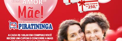 """Promoção """"Gostoso Como Amor de Mãe"""" do Mercadinho Piratininga!"""