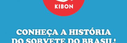 Kibon - Conheça a história do sorvete do Brasil!
