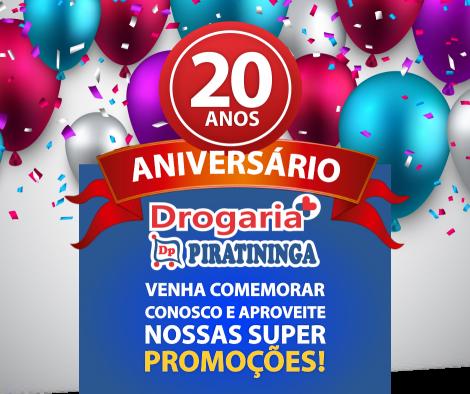 Drogaria Piratininga faz aniversário de 20 anos com festa e muitas ofertas!