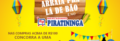 """Já tem Ganhador no """"Arraiá Prá Lá de Bão"""" do Mercadinho Piratininga!"""