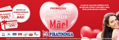 """Promoção """"Gostoso Como Amor de Mãe do Mercadinho Piratininga!"""""""