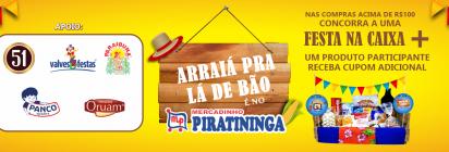 """Promoção """"Arraiá Pra Lá de Bão"""" - Mercadinho Piratininga!"""