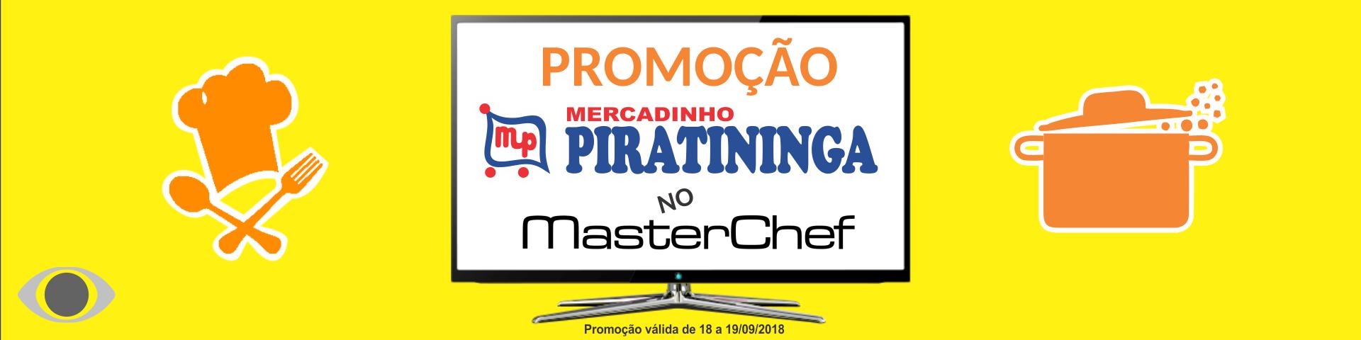 Promoção Mercadinho Piratininga no MasterChef!