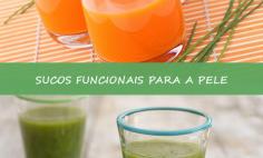 Sucos Funcionais para a Pele - Uma combinação nutritiva!