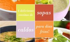 Deliciosas receitas de sopas e caldos dias frios!
